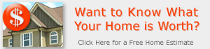 Want to Know What Your Home is Worth?